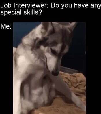 Do you have any special skills